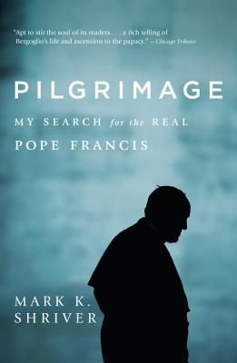 Pilgrimage: My Search for the Real Pope Francis Cover Image