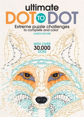 Ultimate Dot to Dot: Extreme Puzzle Challenge Cover Image