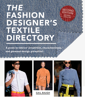 The Fashion Designer's Textile Directory: A Guide to Fabrics' Properties, Characteristics, and Garment-Design Potential Cover Image