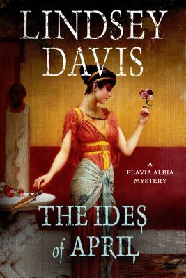 The Ides of April: A Flavia Albia Mystery (Flavia Albia Series #1) Cover Image