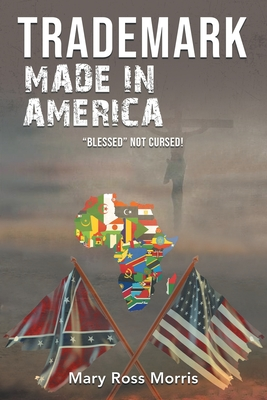 Trademark Made in America: Blessed Not Cursed! Cover Image