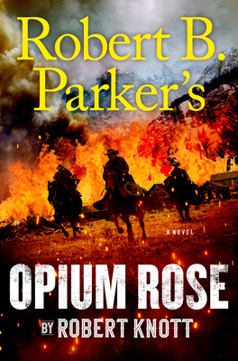 Robert B. Parker's Opium Rose (A Cole and Hitch Novel #11) Cover Image