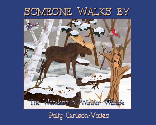 Someone Walks by: The Wonders of Winter Wildlife Cover Image