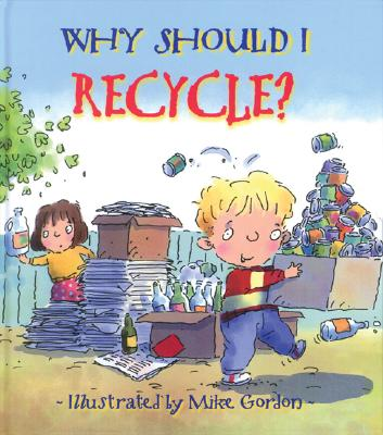Why Should I Recycle? (Why Should I? Books) Cover Image