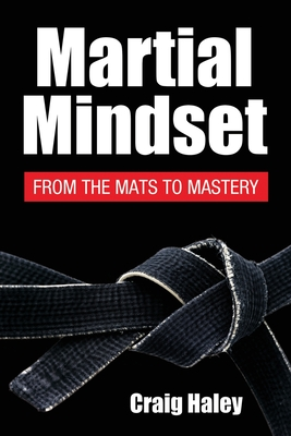 Martial Mindset: From the Mats to Mastery Cover Image