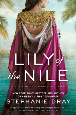 Lily Of The Nile Cleopatras Daughter Trilogy 1 Indieboundorg