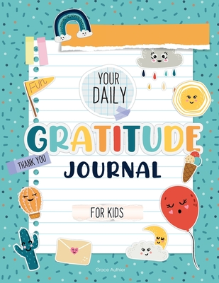 Your Daily Gratitude Journal for Kids Cover Image