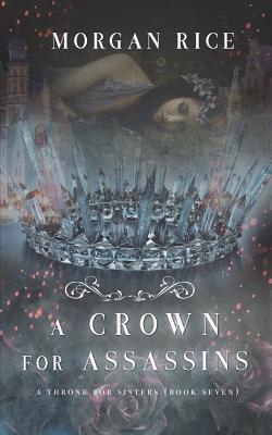 A Crown for Assassins (A Throne for Sisters-Book Seven) Cover Image