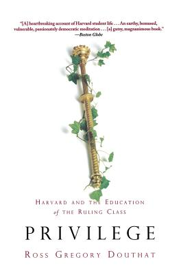 Privilege: Harvard and the Education of the Ruling Class Cover Image