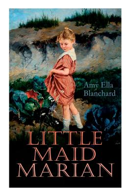 Little Maid Marian: Children's Christmas Tale Cover Image
