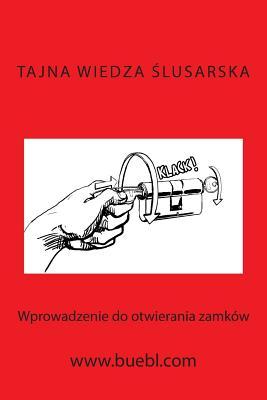 Tajna Wiedza Slusarska: Wprowadzenie Do Otwierania Zamków Cover Image