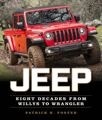 Jeep: Eight Decades from Willys to Wrangler Cover Image