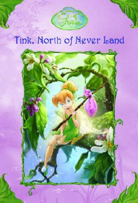 Cover for Tink, North of Never Land (Disney Fairies)