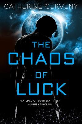 The Chaos of Luck (A Felicia Sevigny Novel #2) Cover Image