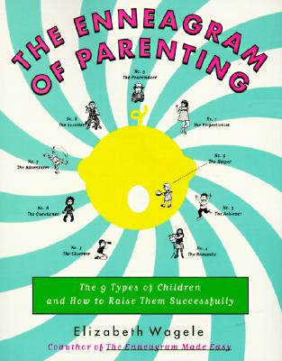 The Enneagram of Parenting: The 9 Types of Children and How to Raise Them Successfully Cover Image