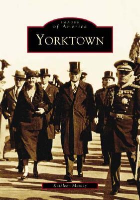 Yorktown (Images of America (Arcadia Publishing)) Cover Image