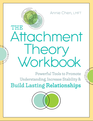 The Attachment Theory Workbook: Powerful Tools to Promote Understanding, Increase Stability, and Build Lasting Relationships Cover Image