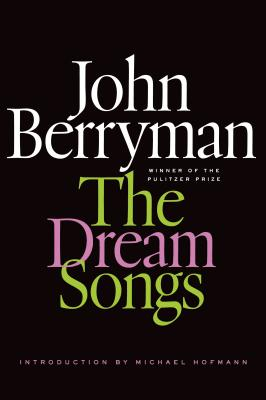 The Dream Songs: Poems (FSG Classics) Cover Image