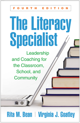 The Literacy Specialist, Fourth Edition: Leadership and Coaching for the Classroom, School, and Community Cover Image