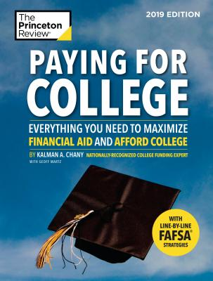Paying for College, 2019 Edition: Everything You Need to Maximize Financial Aid and Afford College (College Admissions Guides) Cover Image