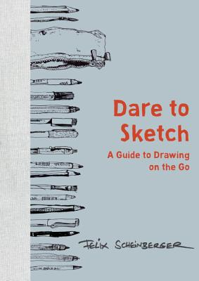 Dare to Sketch: A Guide to Drawing on the Go Cover Image