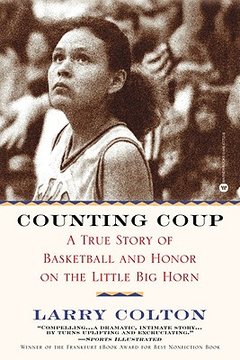 Counting Coup: A True Story of Basketball and Honor on the Little Big Horn Cover Image