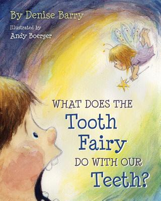 Cover for What Does the Tooth Fairy Do with Our Teeth?