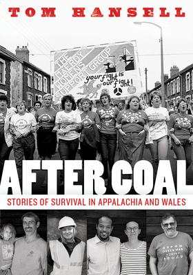 After Coal: Stories of Survival in Appalachia and Wales Cover Image
