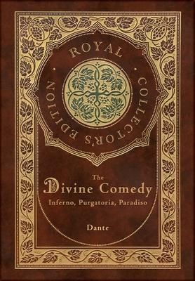 The Divine Comedy: Inferno, Purgatorio, Paradiso (Royal Collector's Edition) (Case Laminate Hardcover with Jacket): Inferno, Purgatorio, Cover Image