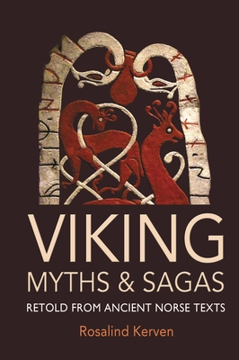 Viking Myths and Sagas: Retold from Ancient Norse Texts Cover Image