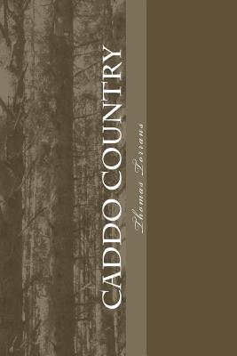 Caddo Country: A story of the South Cover Image