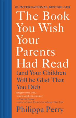 The Book You Wish Your Parents Had Read: (And Your Children Will Be Glad That You Did) Cover Image