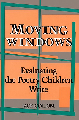 Moving Windows: Evaluating the Poetry Children Write Cover Image