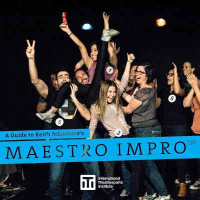 A Guide to Keith Johnstone's Maestro Impro(TM) (Iti Format Guides #3) Cover Image