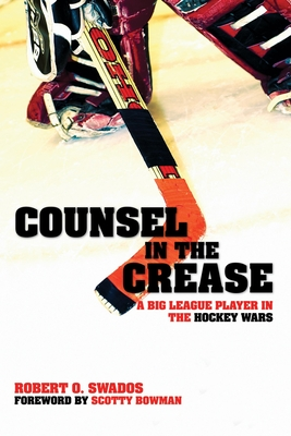 Counsel in the Crease: A Big League Player in the Hockey Wars Cover Image