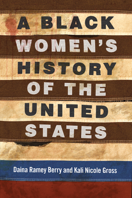 A Black Women's History of the United States (REVISIONING HISTORY #5)