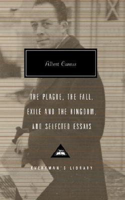 The Plague, the Fall, Exile and the Kingdom, and Selected Essays Cover