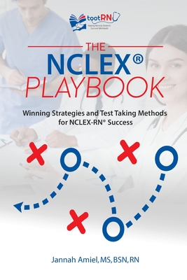 The NCLEX(R) Playbook: Winning Strategies and Test Taking Methods for NCLEX-RN Success Cover Image