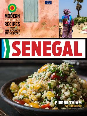Senegal: Modern Senegalese Recipes from the Source to the Bowl Cover Image