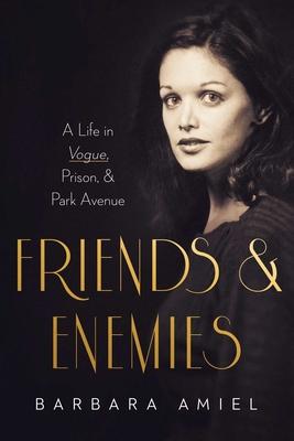 Friends and Enemies: A Life in Vogue, Prison, & Park Avenue cover