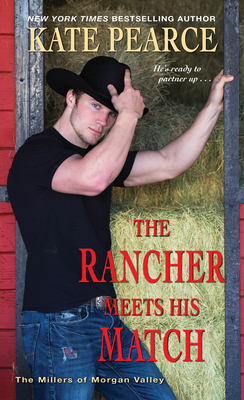 Cover for The Rancher Meets His Match (The Millers of Morgan Valley #4)