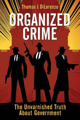 Organized Crime: The Unvarnished Truth About Government Cover Image