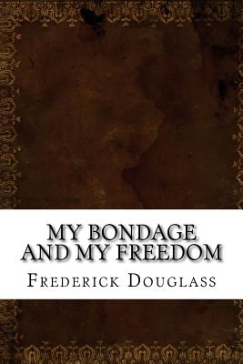 the remaking of self in fredrick douglass my bondage and my freedom Frederick douglass – my bondage and in chapter eight of my bondage and my freedom by fredrick when assaulted, but raise his hand in self.