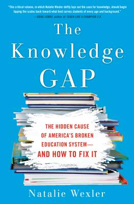 The Knowledge Gap: The hidden cause of America's broken education system--and how to fix it Cover Image