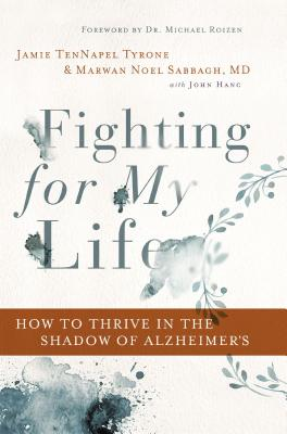 Fighting for My Life: How to Thrive in the Shadow of Alzheimer's Cover Image