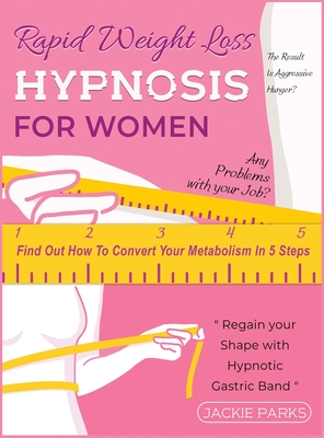 Rapid Weight Loss Hypnosis for Women: Any Problems with Your Job? The Result Is Aggressive Hunger? Find Out How to Convert Your Metabolism in 5 Steps Cover Image