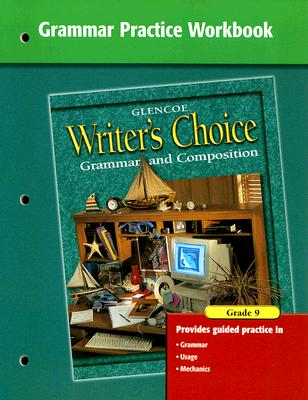 Writer's Choice Grammar Practice Workbook Grade 9: Grammar