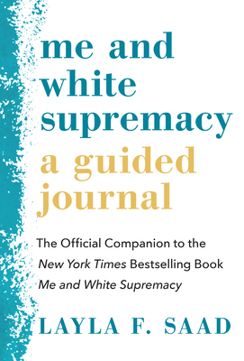 Me and White Supremacy: A Guided Journal: The Official Companion to the New York Times Bestselling Book Me and White Supremacy Cover Image