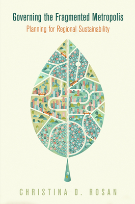 Governing the Fragmented Metropolis: Planning for Regional Sustainability (City in the Twenty-First Century) Cover Image
