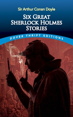 Six Great Sherlock Holmes Stories (Dover Thrift Editions) Cover Image